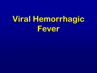 Viral Hemorrhagic Fever