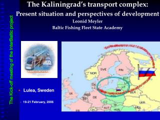 T he Kaliningrad's transport complex : Present situation and perspectives of development