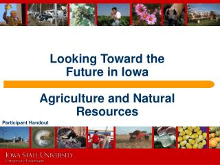 Looking Toward the  Future in Iowa  Agriculture and Natural Resources