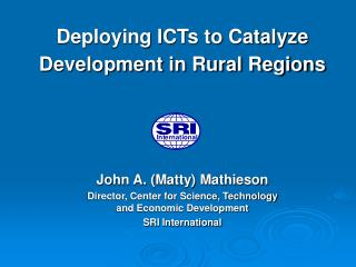 Deploying ICTs to Catalyze Development in Rural Regions