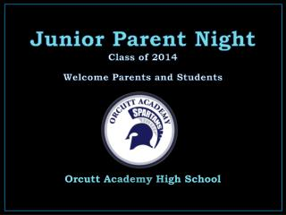Junior Parent Night Class of 2014 Welcome Parents and Students
