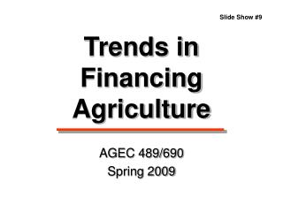 Trends in Financing Agriculture