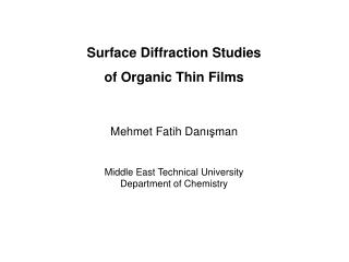 Surface Diffraction Studies  of Organic Thin Films