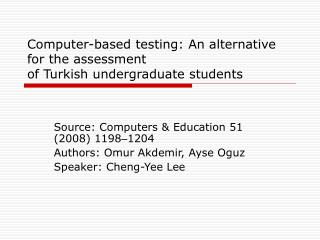 Computer-based testing: An alternative for the assessment of Turkish undergraduate students