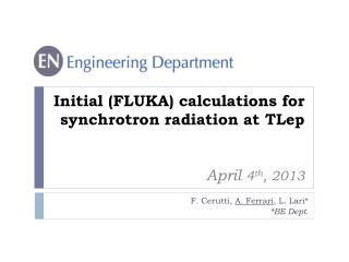 Initial (FLUKA) calculations for synchrotron radiation at  TLep  April  4 th , 2013