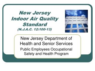 New Jersey Indoor Air Quality Standard (N.J.A.C. 12:100-13)
