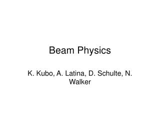 Beam Physics