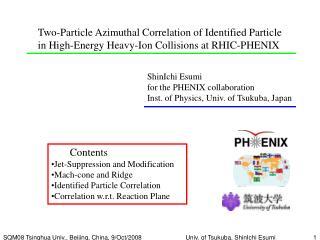 ShinIchi Esumi  for the PHENIX collaboration Inst. of Physics, Univ. of Tsukuba, Japan