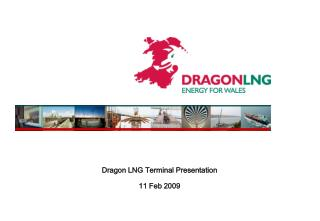 Dragon LNG Terminal Presentation 11 Feb 2009