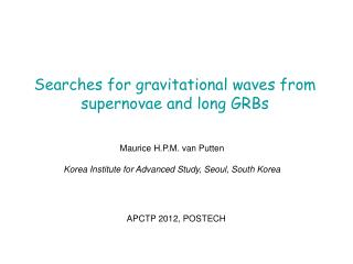 Searches for gravitational waves from supernovae and long GRBs