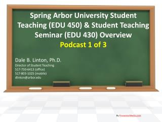 Dale B. Linton, Ph.D. Director of Student Teaching 517-750-6413 (office) 517-803-1025 (mobile)
