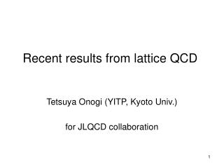 Recent results from lattice QCD