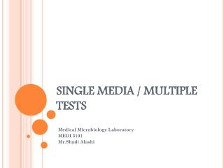 SINGLE MEDIA / MULTIPLE TESTS