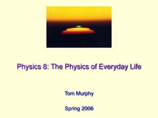 Physics 8: The Physics of Everyday Life