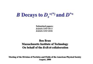 B  Decays to  D s +(*) and  D *+