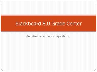 Blackboard 8.0 Grade Center