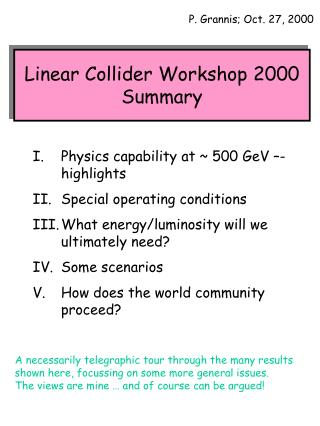 Linear Collider Workshop 2000 Summary