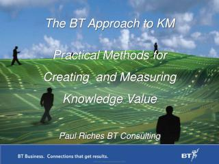 The BT Approach to KM