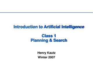 Introduction to Artificial Intelligence  Class 1  Planning & Search