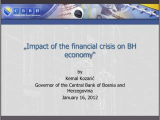 """ Impact of the financial crisis on BH economy """