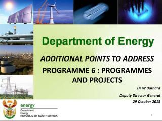 ADDITIONAL POINTS TO ADDRESS PROGRAMME 6 : PROGRAMMES AND PROJECTS Dr W Barnard