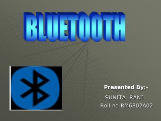 Presented By:- SUNITA RANI  Roll no.RM6802A02
