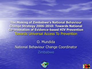 O. Mundida National Behaviour Change Coordinator Zimbabwe