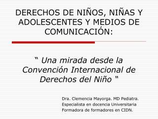 """DERECHOS DE NIÑOS, NIÑAS Y ADOLESCENTES Y MEDIOS DE COMUNICACIÓN:  """"  Una mirada desde la Convención Internacional de De"""