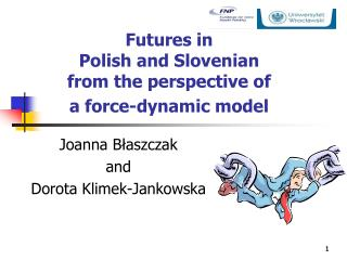 Futures in  Polish and Slovenian  from the perspective of  a force-dynamic model