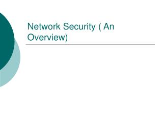 Network Security ( An Overview)