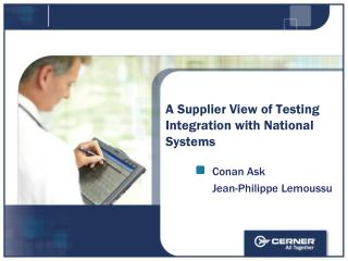 A Supplier View of Testing Integration with National Systems