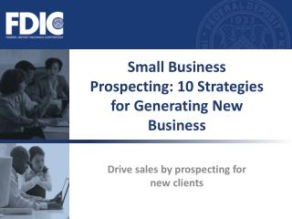 Small Business Prospecting: 10 Strategies for Generating New Business