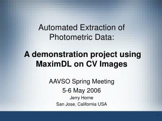 Automated Extraction of Photometric Data:   A demonstration project using MaximDL on CV Images