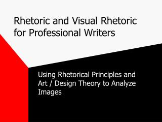 Rhetoric and Visual Rhetoric for Professional Writers