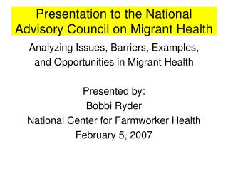 Presentation to the National Advisory Council on Migrant Health