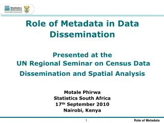 Role of Metadata in Data Dissemination Presented at the