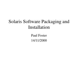 Solaris Software Packaging and Installation