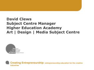 Creating Entrepreneurship:  entrepreneurship education for the creative industries