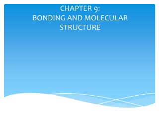 CHAPTER 9:   BONDING AND MOLECULAR STRUCTURE