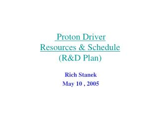 Proton Driver  Resources & Schedule (R&D Plan)