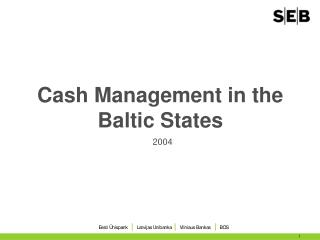 Cash Management in the Baltic States
