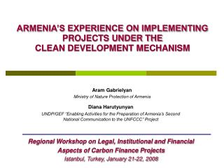 ARMENIA'S EXPERIENCE ON IMPLEMENTING PROJECTS UNDER THE  CLEAN DEVELOPMENT MECHANISM