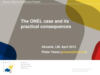 The ONEL case and its practical consequences