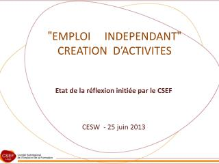 """ EMPLOI     INDEPENDANT "" CREATION  D'ACTIVITES"