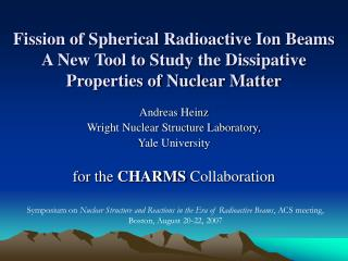 Andreas Heinz Wright Nuclear Structure Laboratory,  Yale University for the  CHARMS  Collaboration