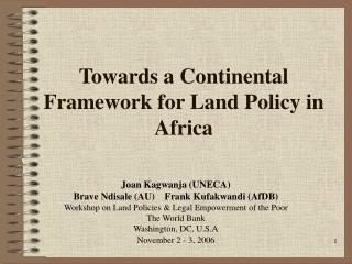 Towards a Continental Framework for Land Policy in Africa