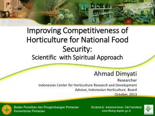 Ahmad Dimyati Researcher Indonesian Center for Horticulture Research and Development