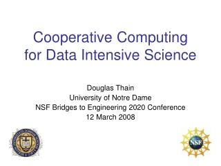 Cooperative Computing for Data Intensive Science