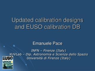 Updated calibration designs and EUSO calibration DB
