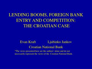 LENDING BOOMS, FOREIGN BANK ENTRY AND COMPETITION:  THE CROATIAN CASE